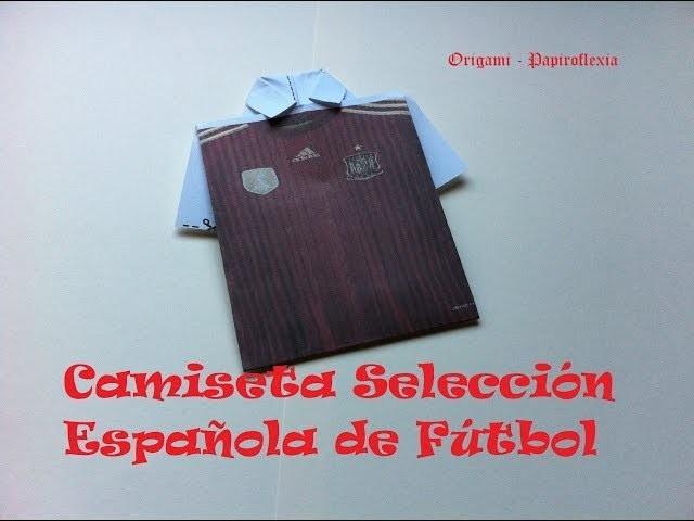 Origami - Papiroflexia. Camiseta Selección Española 2014. Mundial de fútbol