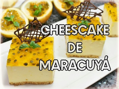 Cheescake de Maracuyá - Fácil de Preparar. Cositaz Ricaz