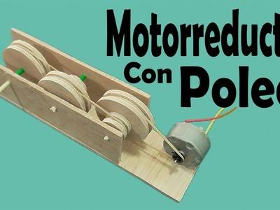 Cómo Hacer Un Motorreductor con Poleas (muy fácil de hacer)