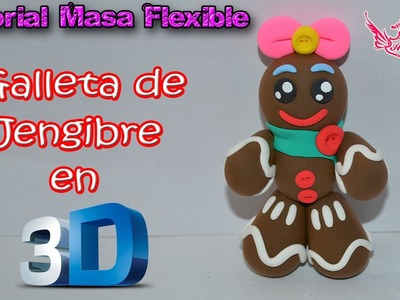 ♥ Tutorial: Galleta de Jengibre en 3D de Masa Flexible ♥