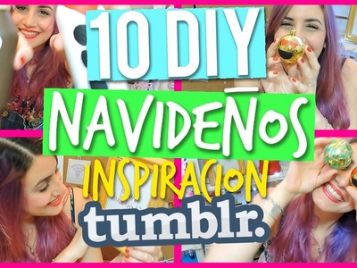 10 DIY NAVIDEÑOS inspiracion TUMBLR  + SALUDOS ♥ - Nati Guida