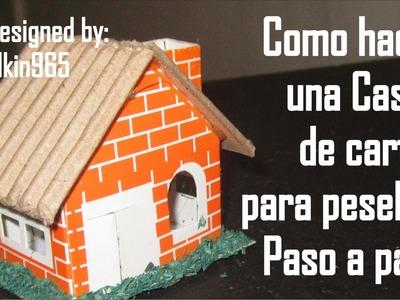 Casita para pesebre 2015 - Paso a Paso