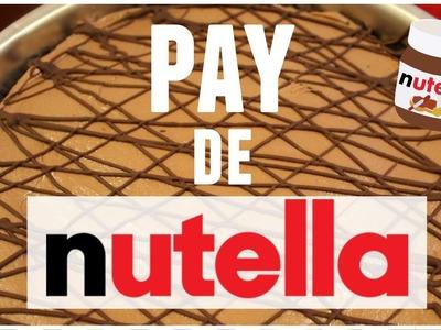 Pay de Nutella SIN HORNO + ¡Sorpresa!