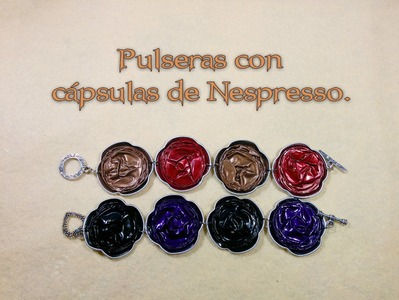 DIY- Pulseras con cápsulas Nespresso capsules bracelet - Recycling