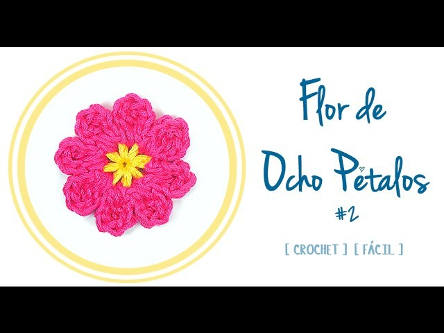 FLOR DE OCHO PÉTALOS A CROCHET [#2] | Patrones Valhalla