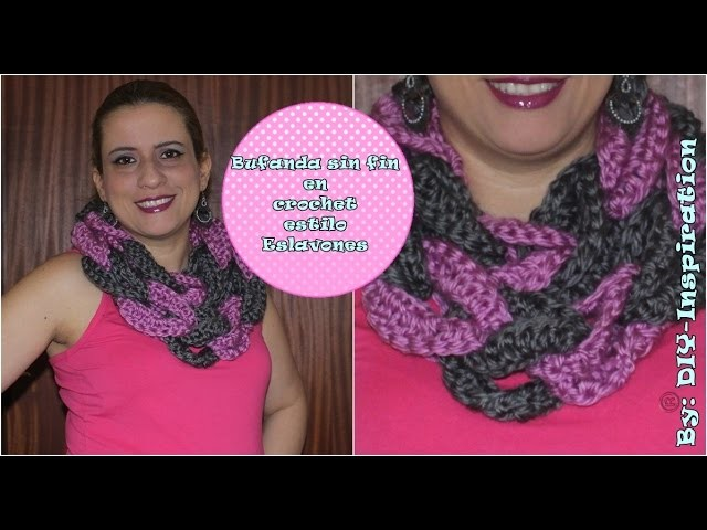 DIY : BUFANDA SIN FIN (Crochet)  EN ESLAVONES