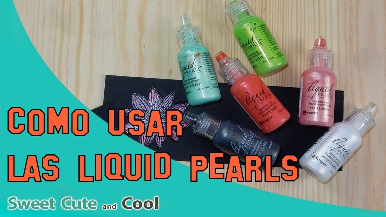 Tutorial Cómo usar las Liquid Pearls