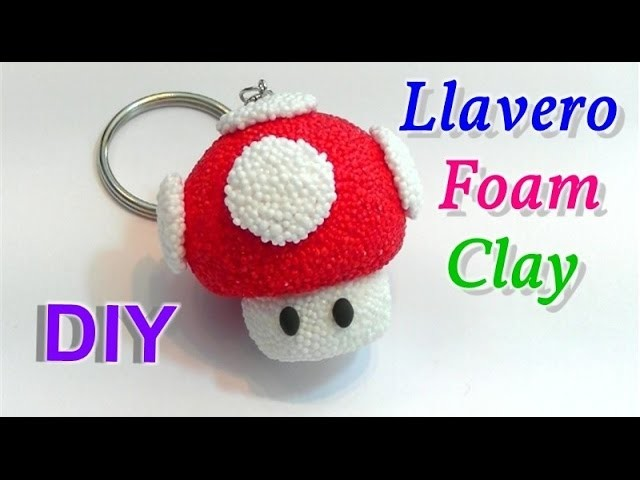 "Tutorial: llavero de Foam Clay seta Super Mario Bros ""Toad"""