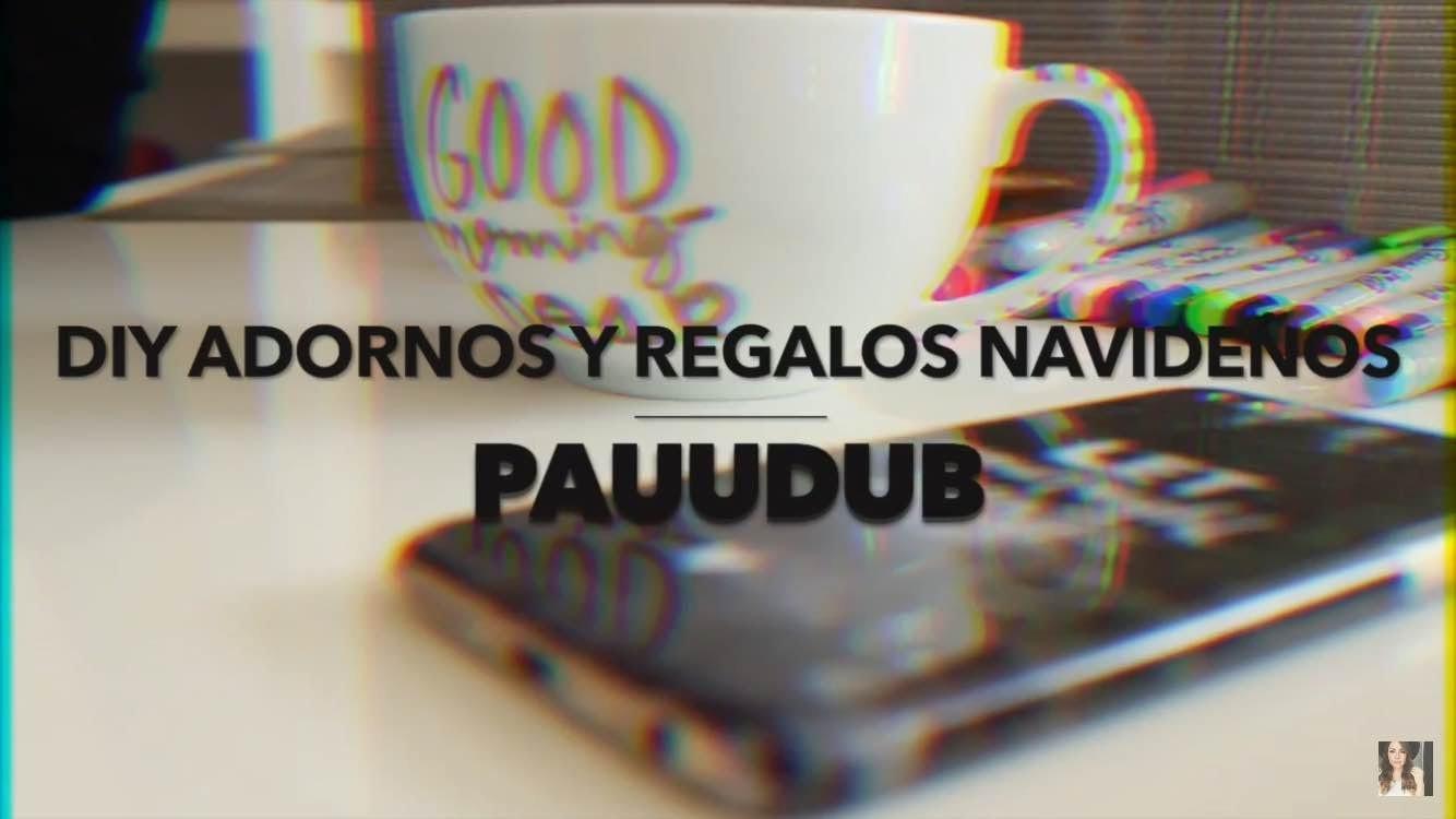 DIY DECORACIONES Y REGALOS PARA NAVIDAD - PAUUDUB