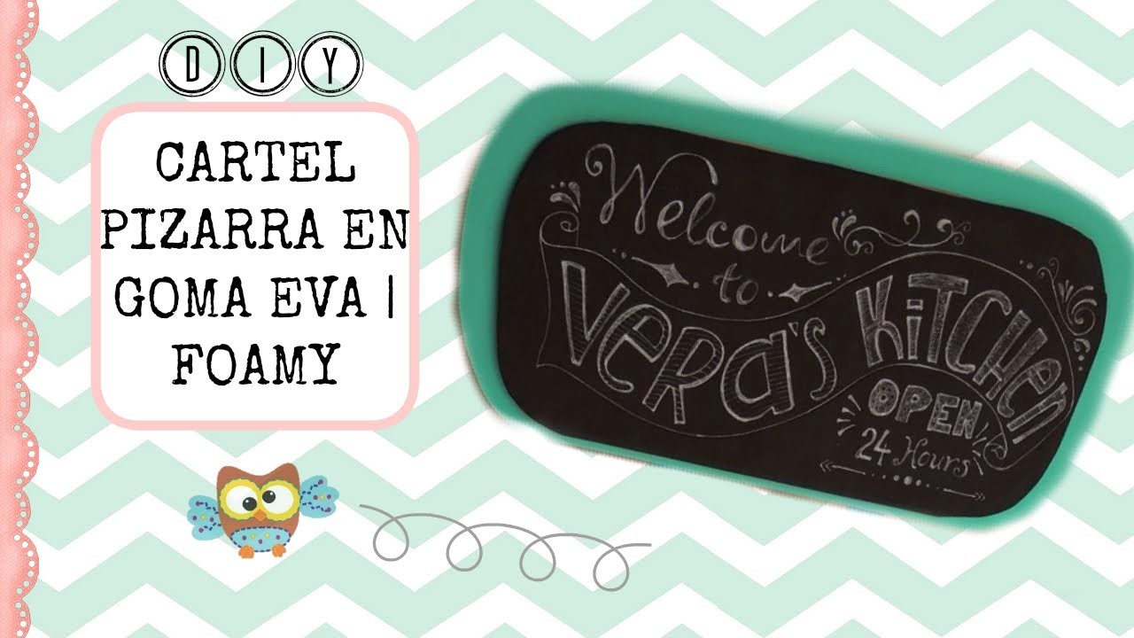 DIY ✿ Cartel Pizarra en Goma EVA | Foamy Chalkboard