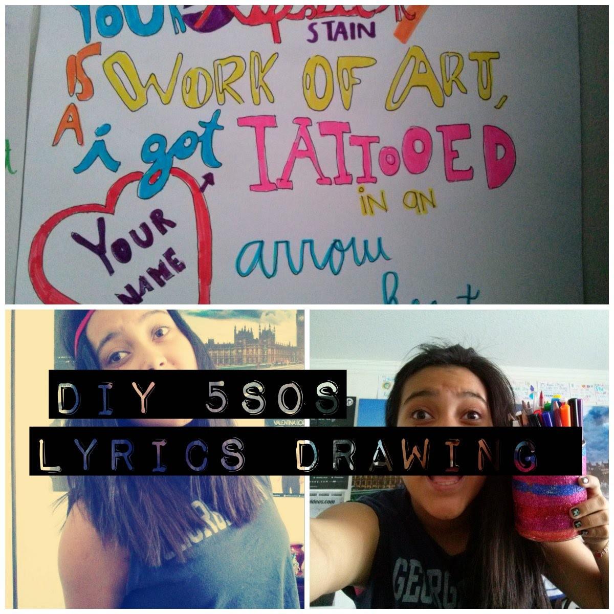 DIY 5SOS Lyrics Drawing, She looks so perfect