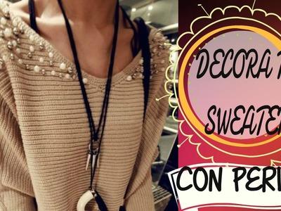 DIY- Decora tu sweater con perlas en los hombros
