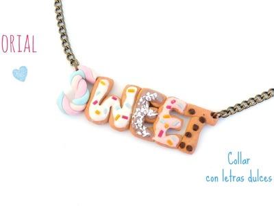 Tutorial: Collar con letras dulces de fimo