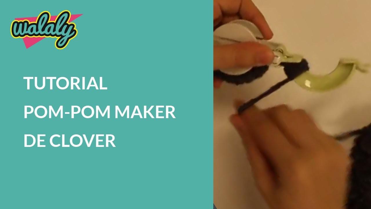 Tutorial Pom-Pom Maker de Clover