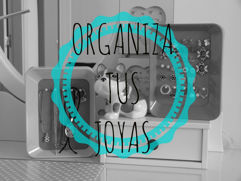 | DIY | ORGANIZA TUS JOYAS (anillos , collares, pendientes. )