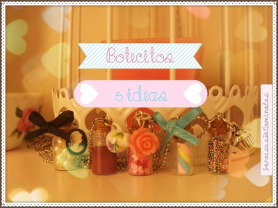 ☆DIY: Colgantes de Botecitos (5 ideas) *SG