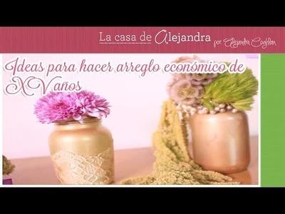 Ideas para hacer arreglo económico de XV años DIY Alejandra Coghlan