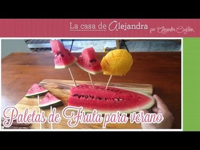 Paletas de Fruta para verano - DIY. Alejandra Coghlan