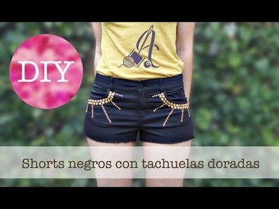 DIY Shorts Sexys con Tachuelas o tachas - Fashion Studded Denim Shorts