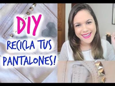 DIY - RECICLA TUS PANTALONES! - PRISCIILAP
