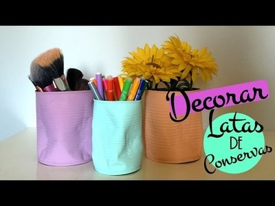 DIY decorar latas de conserva. Ideas low cost para reciclar.
