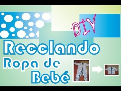 DIY recicla la ropa del bebé