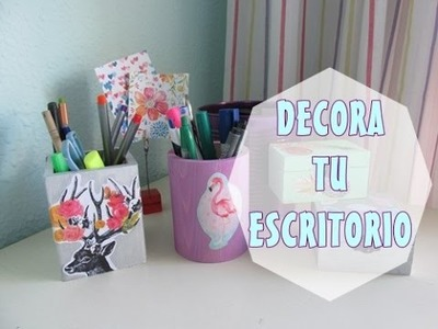 Decora tu escritorio | DIY