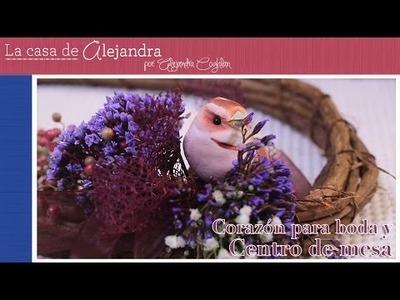 Como hacer un corazón para boda y sus centros de mesa DIY Alejandra Coghlan