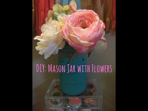 DIY: Mason Jar with flowers.Mason Jar con flores