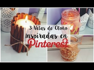 DIY: 3 Velas de Pinterest ♡ Velas de OTOÑO