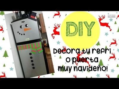 DIY: Decora tu refri o puerta muy navideño!