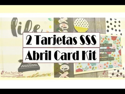 DIY Tarjetas - SSS April 2016 Card Kit