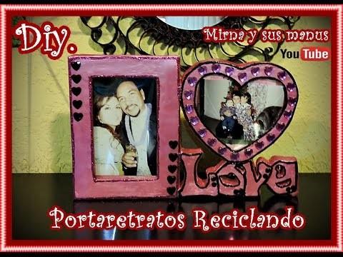 Diy. Portaretratos Reciclando para Dia del Amor y la Amistad. Diy. Valentines Day Picture Frame