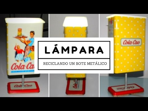Cómo realizar una lámpara con un bote metálico - DIY - How to make a lamp out of a Tin box