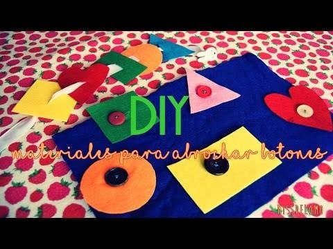 DIY: Materiales para aprender a abrochar.desabrochar botones