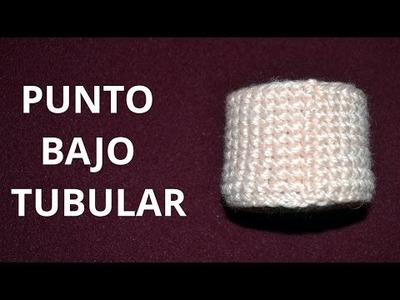 Punto Bajo Tubular en tejido crochet tutorial paso a paso.