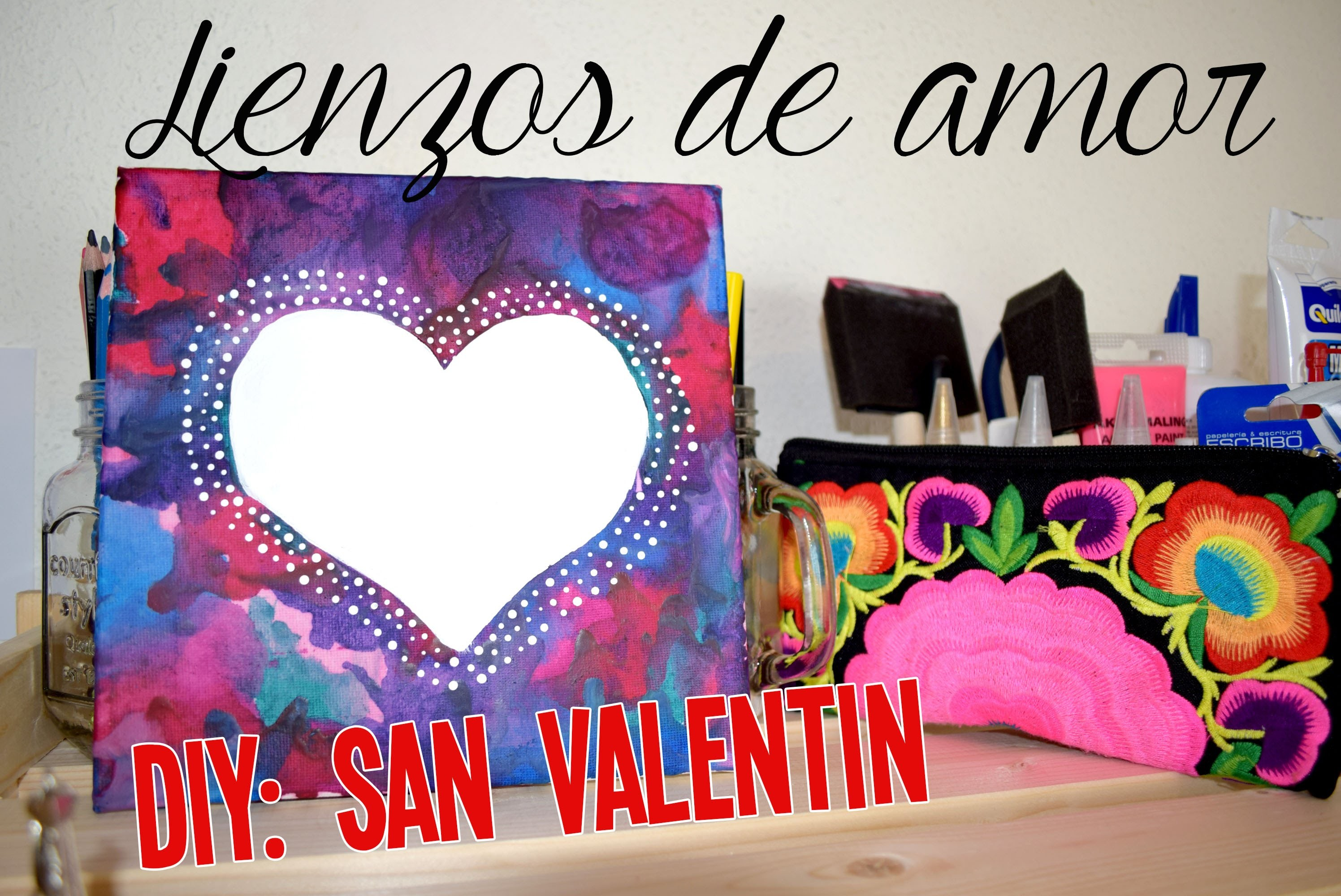 DIY: Lienzos de amor ♡ San Valentín || Likesely