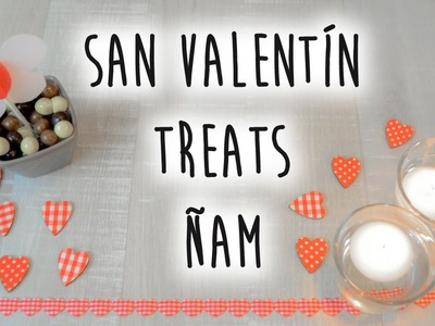 San Valentín Treats - Regalos comestibles - DIY