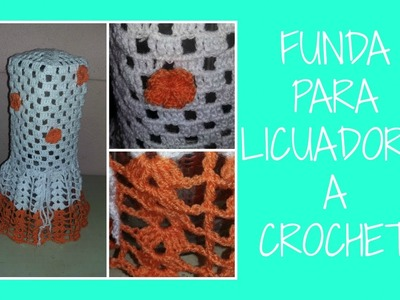 Funda para licuadora a crochet