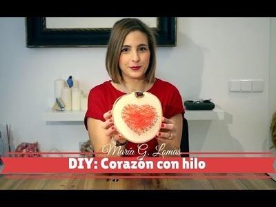 DIY ESPECIAL SAN VALENTÍN: Corazón con hilos - María G. Lomas