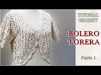 Bolero o Torera tejida a crochet, Tutorial paso a paso (1 de 3)