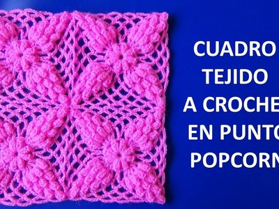 Cuadro a crochet # 1 en punto popcorn paso a paso