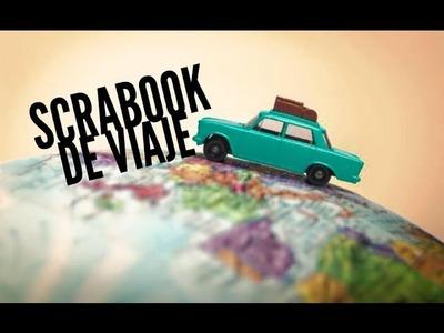 ORGANIZANDO MI SCRAPBOOK DE VIAJE.TRAVELING SCRAPBOOKING
