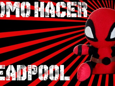 Tutorial | Como hacer un muñeco de Deadpool