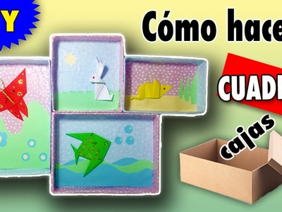CUADROS decorativos con CAJAS * MANUALIDADES de reciclaje
