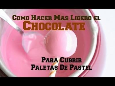 Cómo Hacer El Chocolate Más Ligero Para Cubrir Paletas (Cake Pops) - Madelin's Cakes