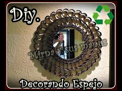 Decorando un espejo con Tubos de Papel Higienico.Decorating a mirror with toilet paper tubes