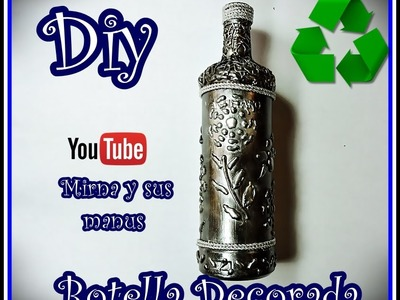 Diy, Decorando Botella de Vidrio Mirna y sus manus. Decorating Glass Bottle