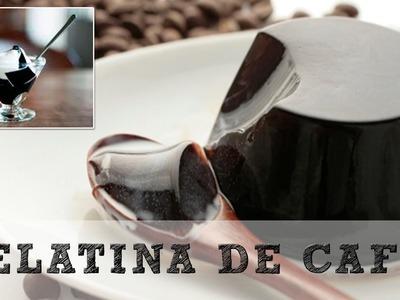 Gelatina de café : Receta muy  fácil