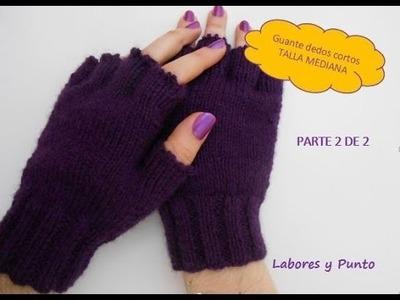 Aprende a tejer estos guantes talla mediana a dos agujas. Parte 2 de 2